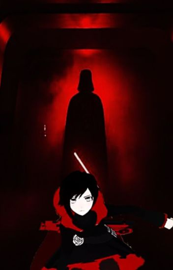 The Daughter Of The Dark Side  (Male Darth Vader Reader x RWBY