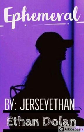 Ephemeral    E.D ♡ by JERSEYETHAN