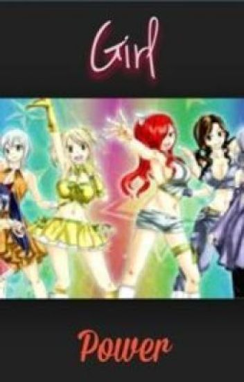Girl power! A fairy tail fanfic (On hold)