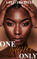 One Night Only by _lataavia