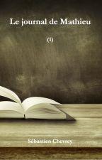 Le journal de Mathieu (1) by SChevrey75