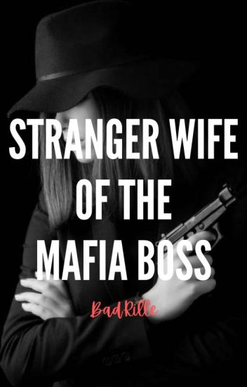 SWOTMB I: Stranger Wife of The Mafia Boss ®©