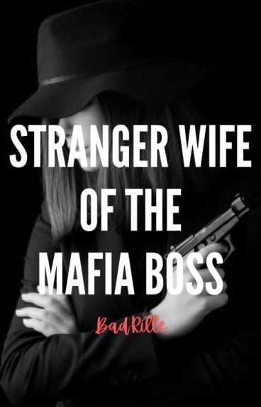 Stranger Wife of The Mafia Boss ®©