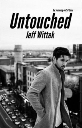 Untouched | Jeff Wittek by running-outof-time