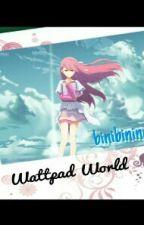 Wattpad World by MissValyaxX