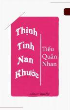 [BHTT]- [Edit] THỊNH TÌNH NAN KHƯỚC -Tiếu Quân Nhan by RinZly_