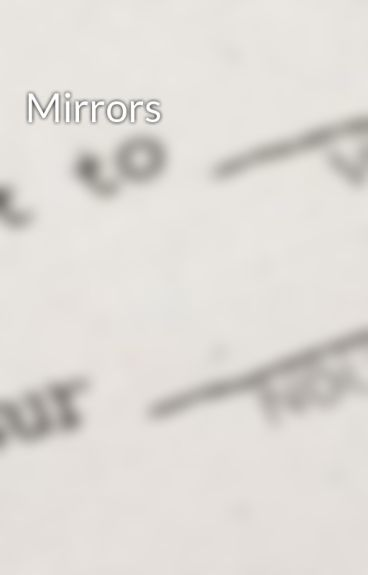Mirrors by MillsJane