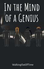 In the Mind of a Genius by WalkingOutOfTime