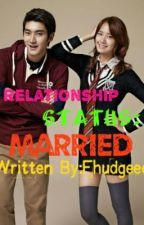 Relationship Status: Married Chapter 18 part II by Fhudgeee