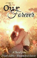 Our Forever (COMPLETED) by girlwiththeheart