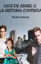 Ojos de Ángel II - La historia continúa - Draco y Hermione by GingerLestrange