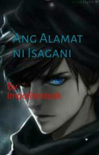 Ang Alamat ni Isagani by ImpoliteSteak