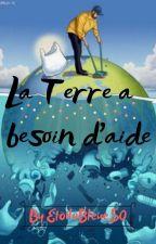 🌎Sauvons la Terre !🌎 by EtoileBleue50