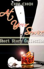 At Your Service (Collection of Short Story) by Sophia_Victoria
