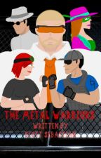 The Metal Warriors by Scott_Sebastian