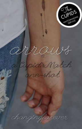 Arrows(Cupid's Match One-Shot) by changingforever