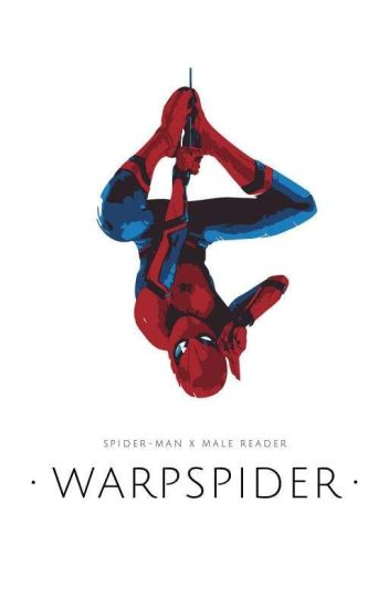 WarpSpider (Peter Parker / Spider-Man X Male Reader) - lco200 - Wattpad