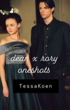 dean x rory oneshots|| on hold by TessaKoen