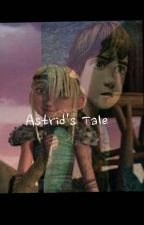 Astrid's Tale by shadowfighter9556