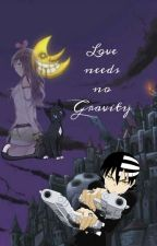 Love needs no Gravity [DTK x Reader] by Cat-Astrophy-