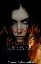 A Nephilim Promise. || Book Three. by Maroon1479