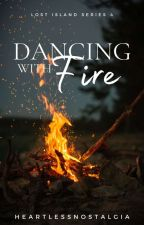 Dancing With Fire by heartlessnostalgia