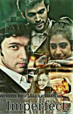 IMPERFECT ❤(manan) by mananstarflies