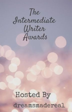 The Intermediate Writer Awards by dreamsmadereal