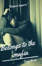 Belongs to the mafia (DISCONTINUED) by Freya_Bomb