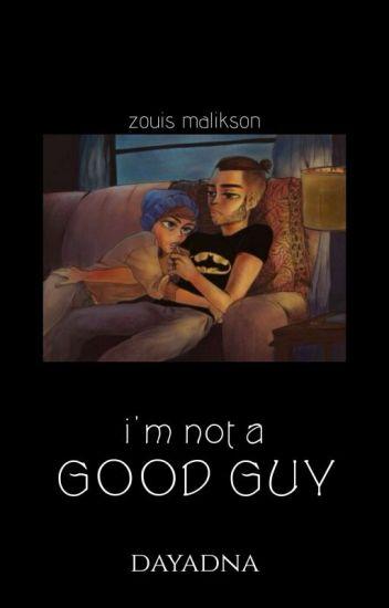 i'm not a good guy • zouis malikson