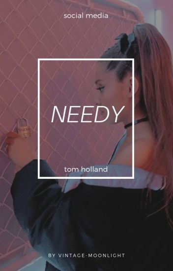 NEEDY || tom holland [1]