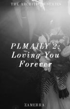 PLMAILY 2: Loving You Forever (TAS #1.5) by zx_scealta