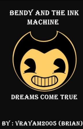 Bendy And The Ink Machine Dreams Come True Wallpapers Y