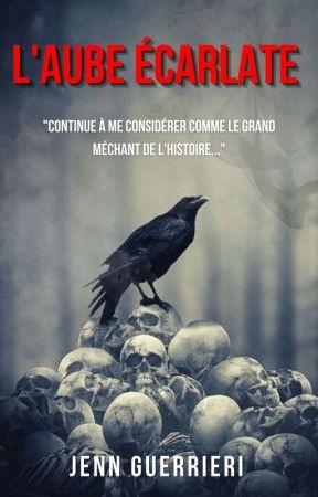 L'Aube Écarlate (Tome 1) by madworld____