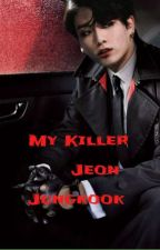 My killer jk vostfr Jungkook Tome 1 TERMINÉ  by army_bts_fr2