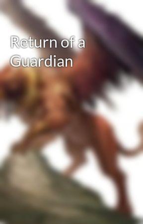 Return of a Guardian by TheSideWallflower