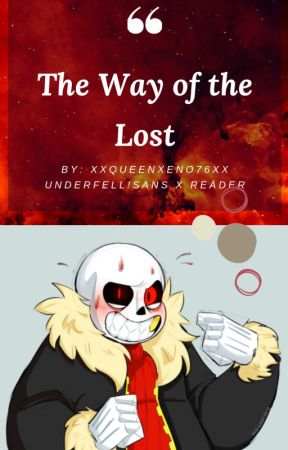 The Way of the Lost - (Underfell Sans x Reader) - ~Chapter 19~ - Wattpad