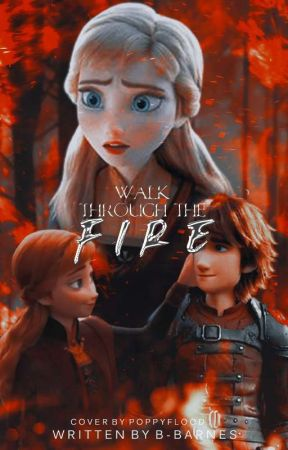 Walk Through The Fire ➵ Hiccup Haddock [1] by b-barnes