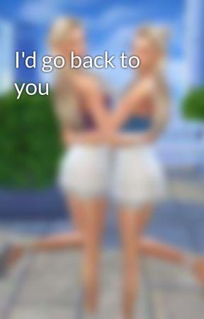 I'd go back to you by violetrobins