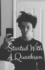 Started With a Quackson-A Tom Holland Story/Fanfic by SugaQuackson