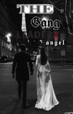 The Gang Leaders Angel by Ashton_Cutcheer