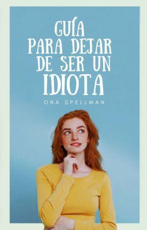 Guía para dejar de ser un idiota | 2019 by wicca-