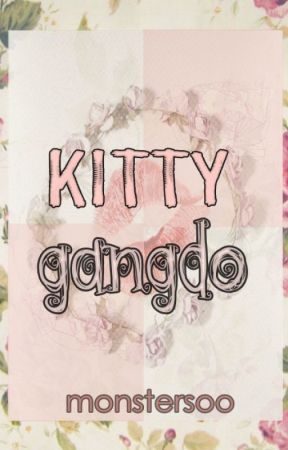 Kitty Gangdo: NBYF After Story by monstersoo
