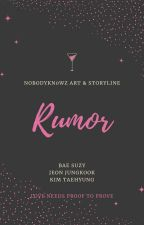RUMOR (✔) by nobodykn0wz