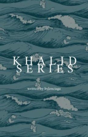 khalid series / oneshots by bvlenciaga