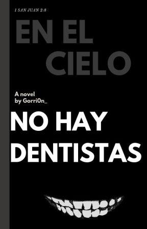 En el cielo no hay dentistas by Gorri0n