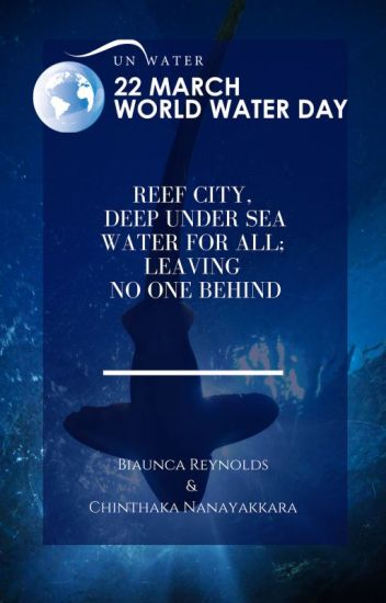 Reef City, Deep Under Sea; Water for all; Leaving No One Behind