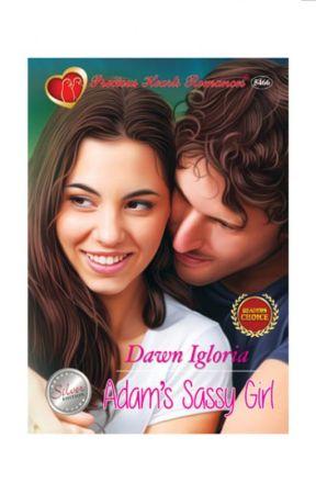 Adam's Sassy Girl by Dawn Igloria by PHR_Novels