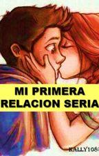 MI PRIMERA RELACIÓN SERIA by Kally108