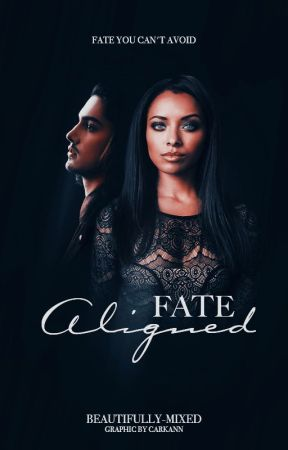 Fate Aligned ( Coming In May) by Beautifully-mixed